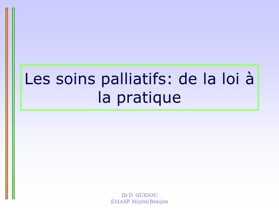 Les soins palliatifs: de la loi à la pratique