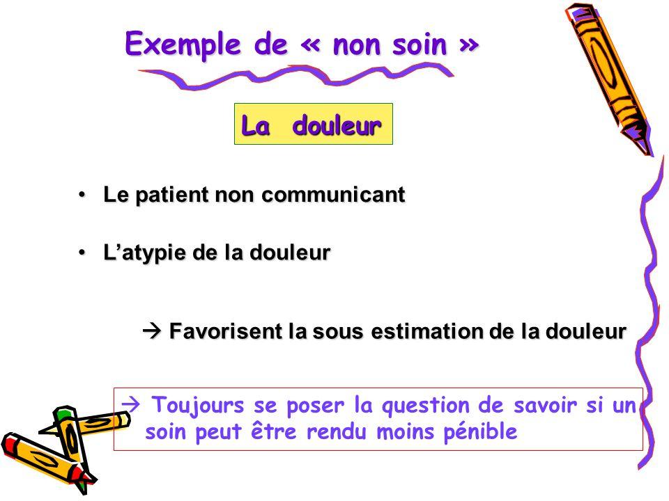 Exemple de « non soin » La douleur Le patient non communicant