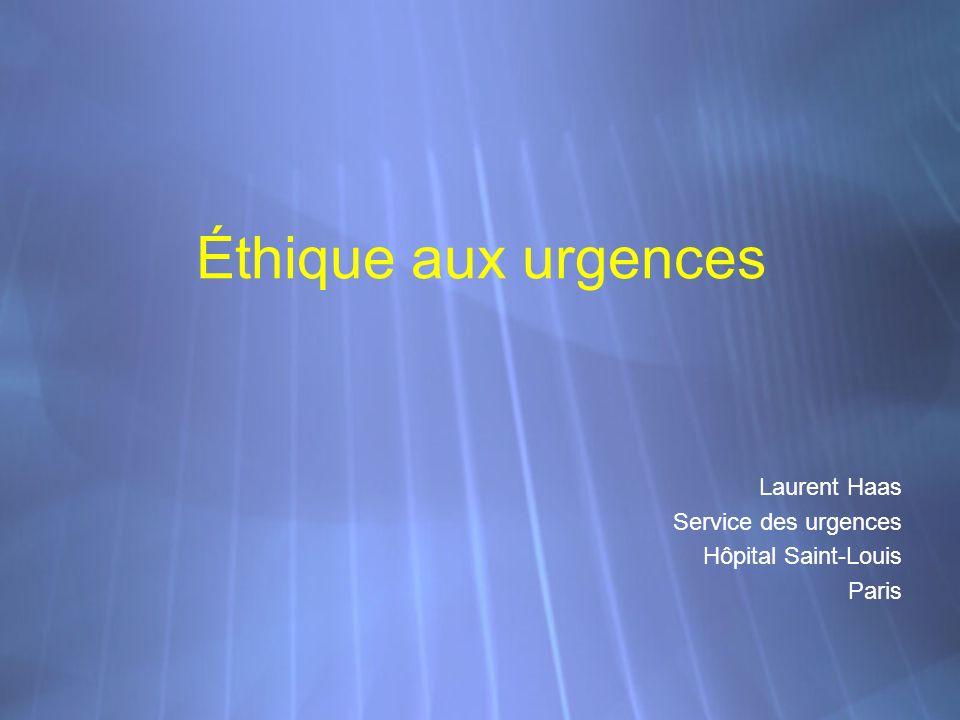 Éthique aux urgences Laurent Haas Service des urgences