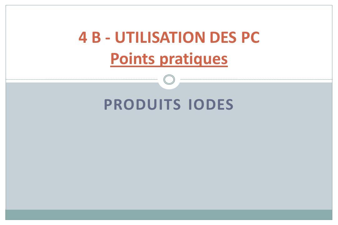 4 B - UTILISATION DES PC Points pratiques