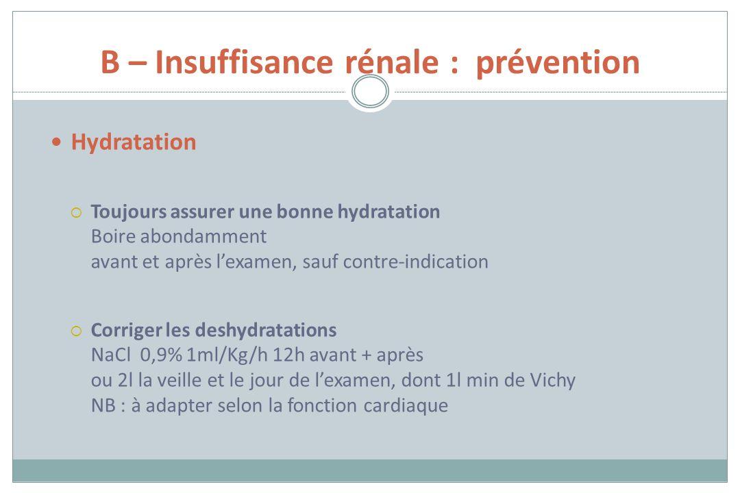 B – Insuffisance rénale : prévention