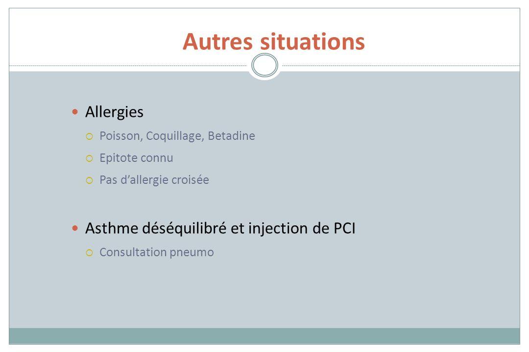 Autres situations Allergies Asthme déséquilibré et injection de PCI