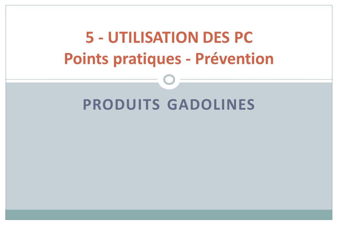 5 - UTILISATION DES PC Points pratiques - Prévention
