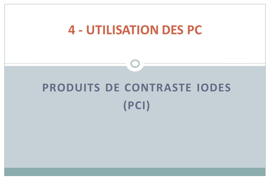 produits de contraste iodes (PCI)