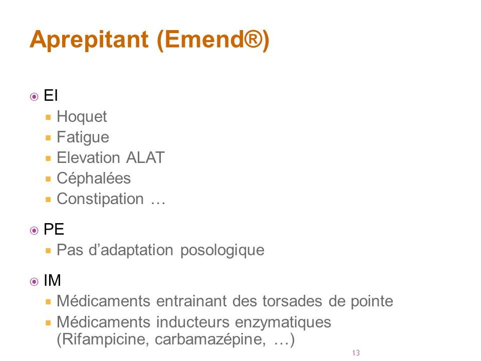 Aprepitant (Emend®) EI Hoquet Fatigue Elevation ALAT Céphalées