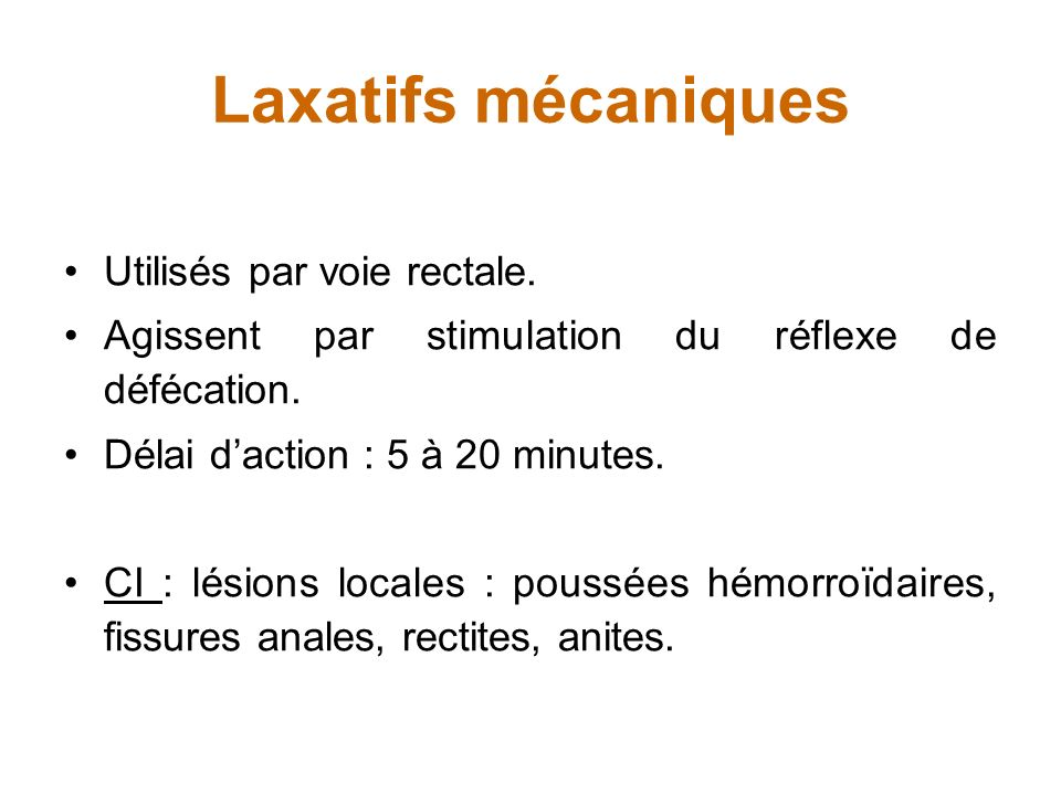 Laxatifs mécaniques Utilisés par voie rectale.
