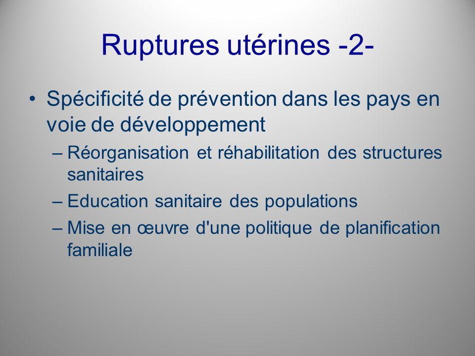 Ruptures utérines -2-Spécificité de prévention dans les pays en voie de développement. Réorganisation et réhabilitation des structures sanitaires.