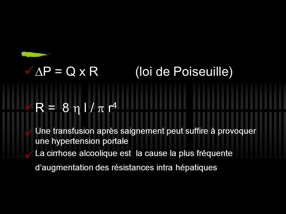 P = Q x R (loi de Poiseuille)