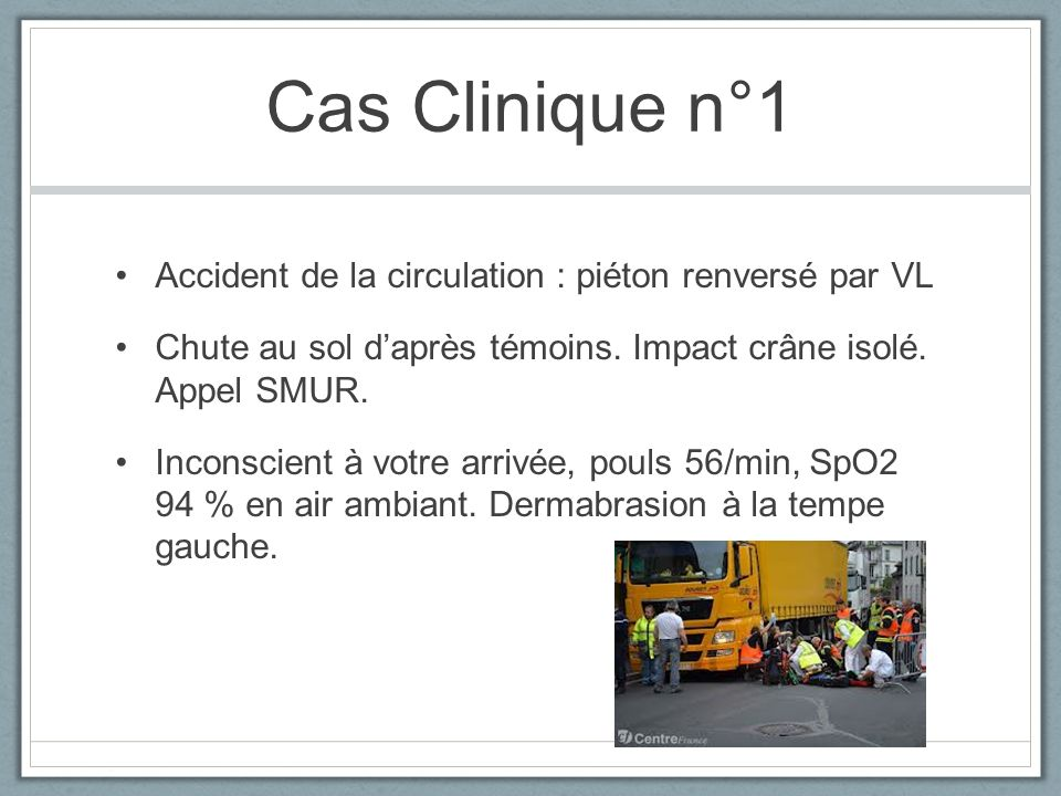 Cas Clinique n°1 Accident de la circulation : piéton renversé par VL
