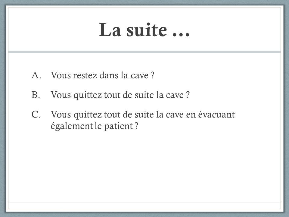 La suite … Vous restez dans la cave
