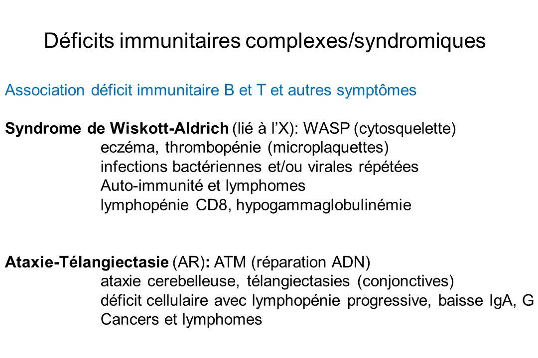 Déficits immunitaires complexes/syndromiques