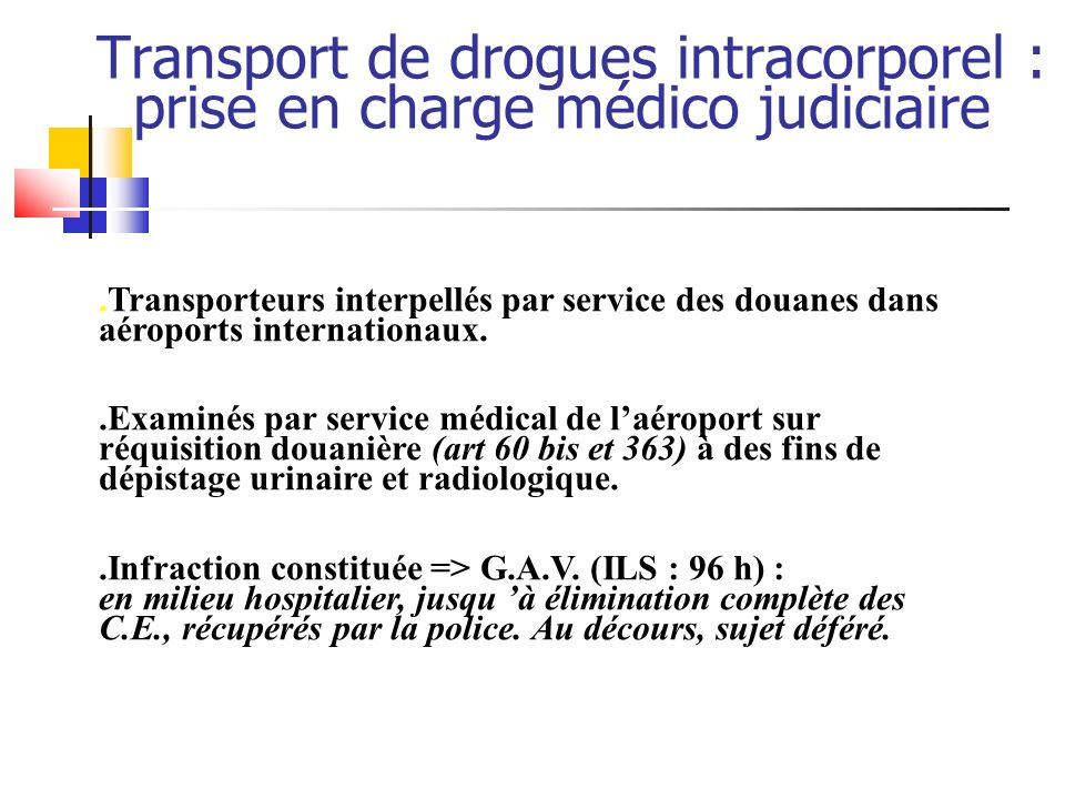 Transport de drogues intracorporel : prise en charge médico judiciaire