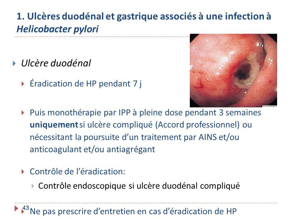 1. Ulcères duodénal et gastrique associés à une infection à Helicobacter pylori