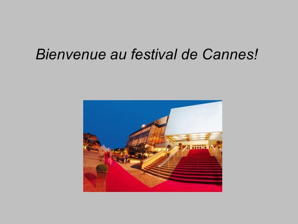 Bienvenue au festival de Cannes!