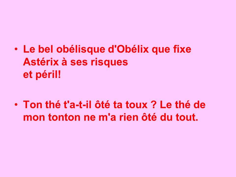 Le bel obélisque d Obélix que fixe Astérix à ses risques et péril!