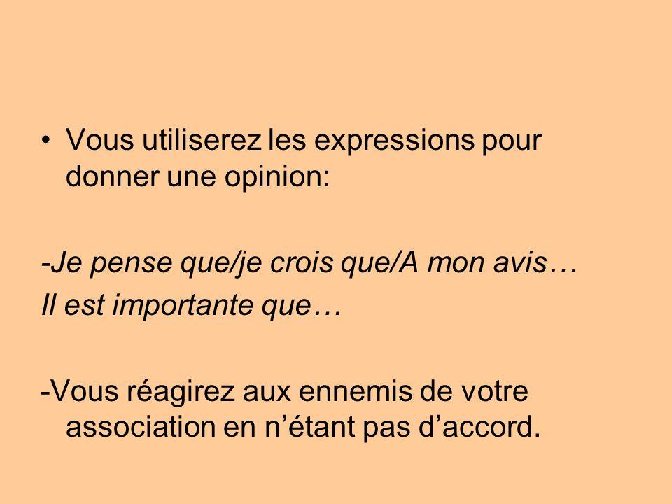 Vous utiliserez les expressions pour donner une opinion: