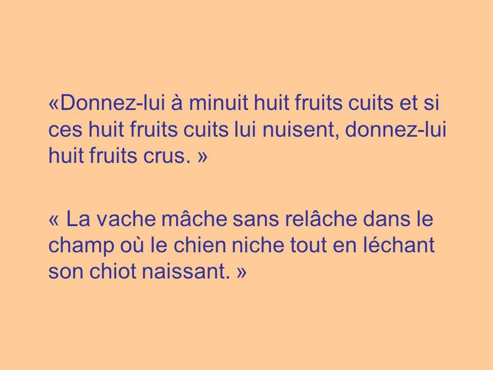 «Donnez-lui à minuit huit fruits cuits et si ces huit fruits cuits lui nuisent, donnez-lui huit fruits crus. »