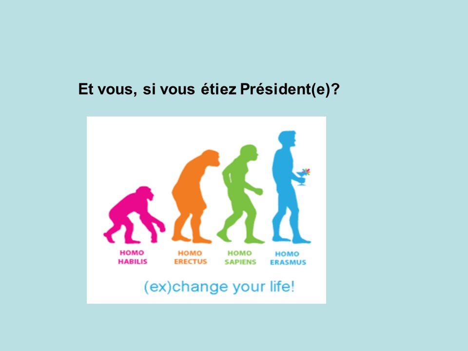 Et vous, si vous étiez Président(e)