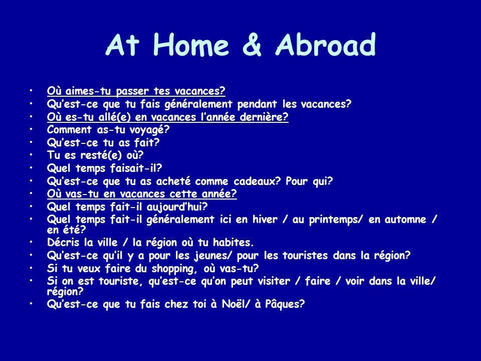 At Home & Abroad Où aimes-tu passer tes vacances