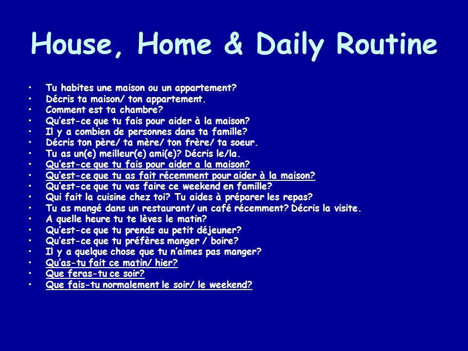 House, Home & Daily Routine