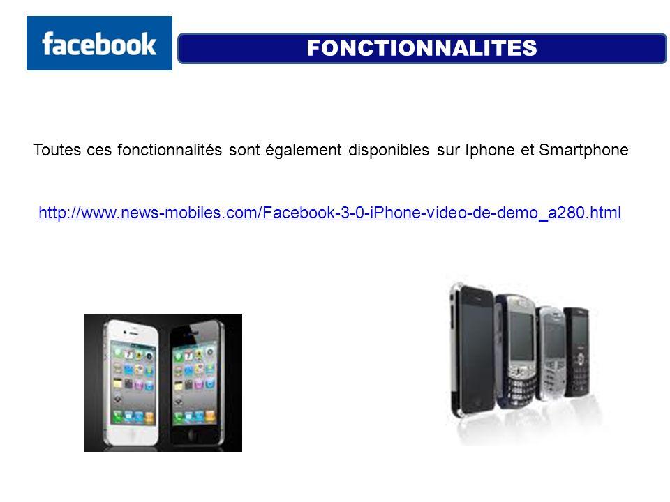 FONCTIONNALITES Toutes ces fonctionnalités sont également disponibles sur Iphone et Smartphone.
