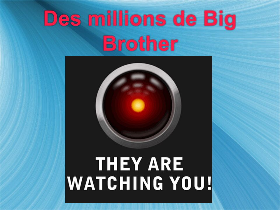 Des millions de Big Brother