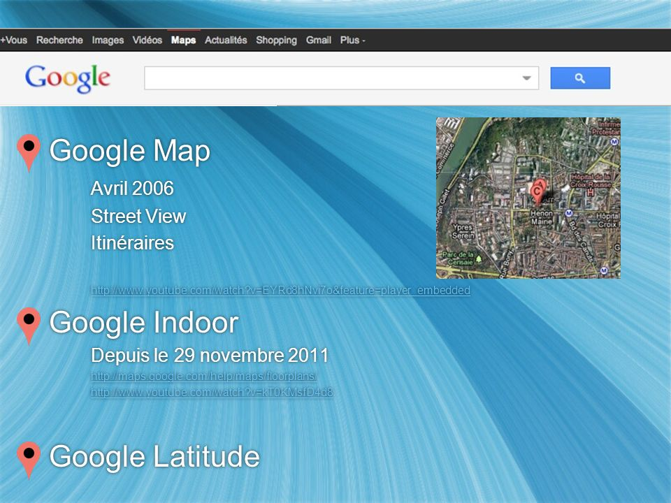 Google Map Google Indoor Google Latitude Avril 2006 Street View