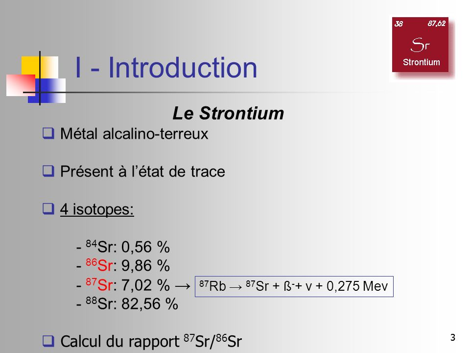 I - Introduction Le Strontium Métal alcalino-terreux