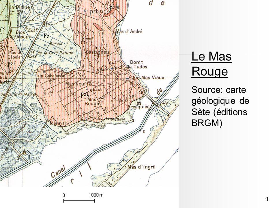 Le Mas Rouge Source: carte géologique de Sète (éditions BRGM) 4