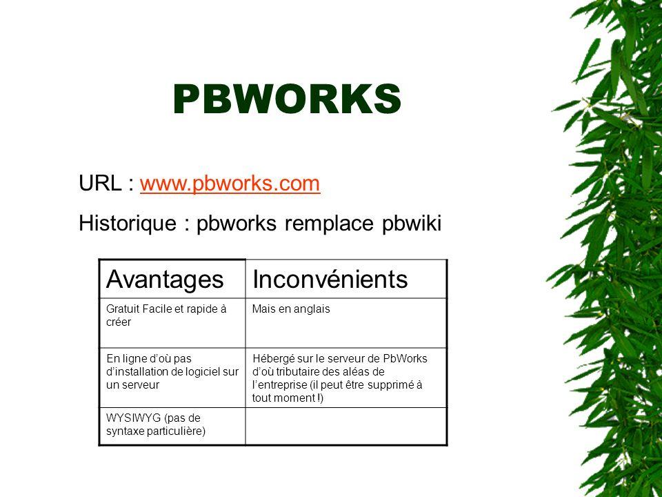 PBWORKS Avantages Inconvénients URL : www.pbworks.com