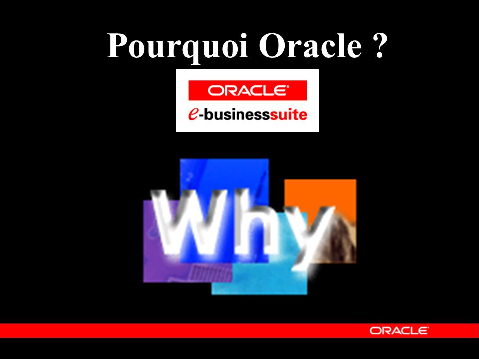 Pourquoi Oracle