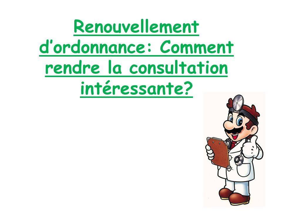 Renouvellement d'ordonnance: Comment rendre la consultation intéressante