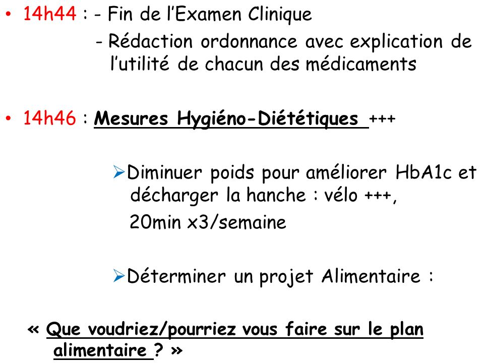 14h44 : - Fin de l'Examen Clinique