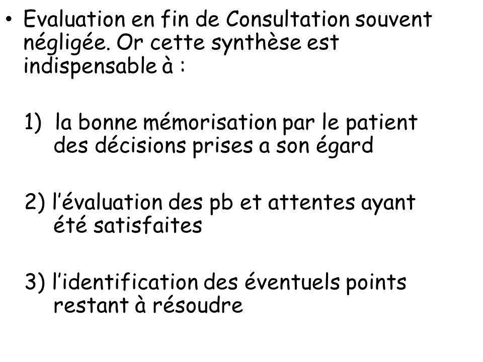 Evaluation en fin de Consultation souvent négligée