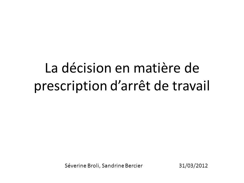 La décision en matière de prescription d'arrêt de travail