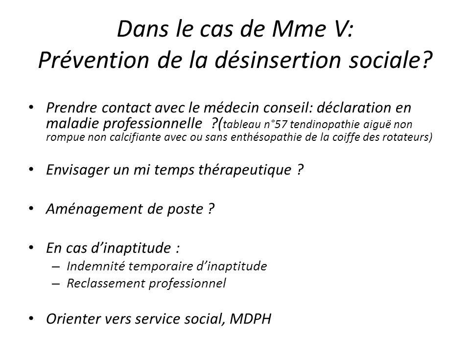 Dans le cas de Mme V: Prévention de la désinsertion sociale
