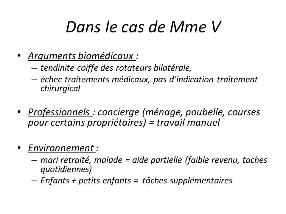 Dans le cas de Mme V Arguments biomédicaux :