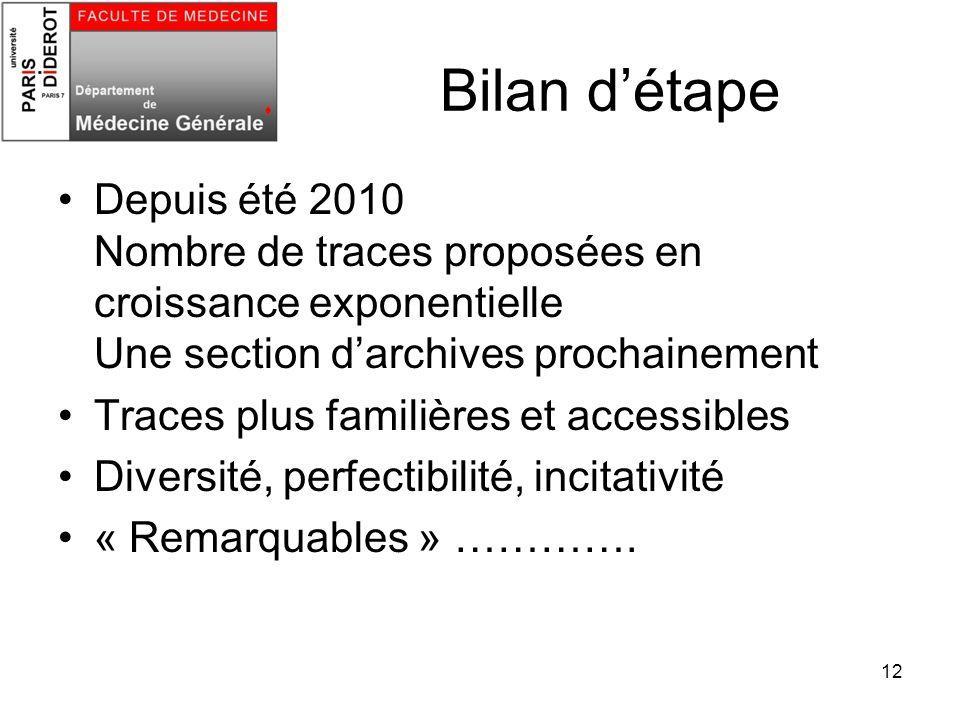 Bilan d'étape Depuis été 2010 Nombre de traces proposées en croissance exponentielle Une section d'archives prochainement.