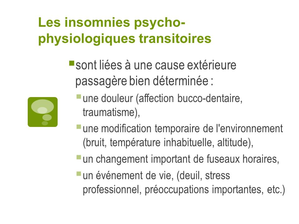 Les insomnies psycho-physiologiques transitoires