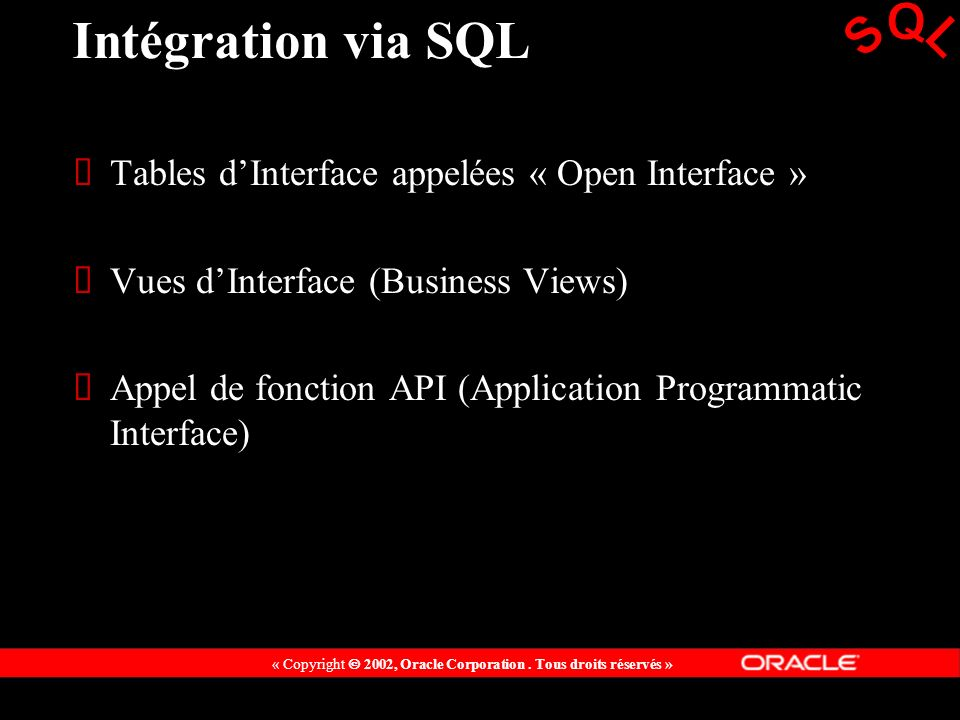 Intégration via SQL SQL Tables d'Interface appelées « Open Interface »