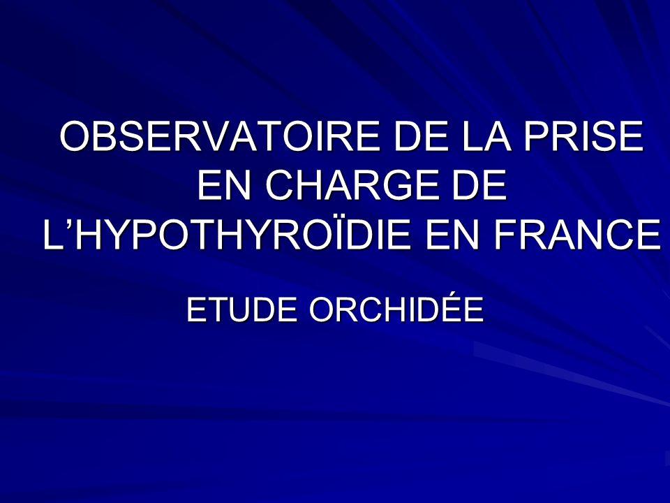 OBSERVATOIRE DE LA PRISE EN CHARGE DE L'HYPOTHYROÏDIE EN FRANCE