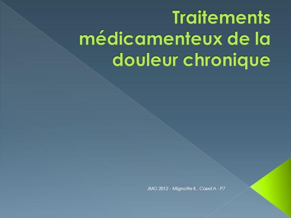 Traitements médicamenteux de la douleur chronique