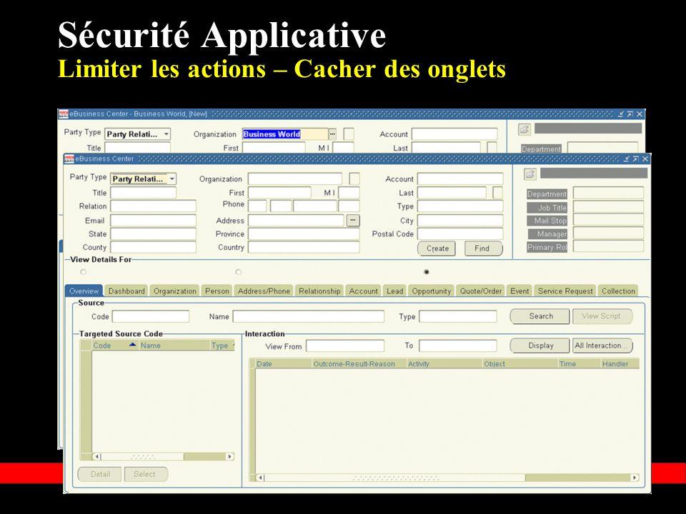 Sécurité Applicative Limiter les actions – Cacher des onglets