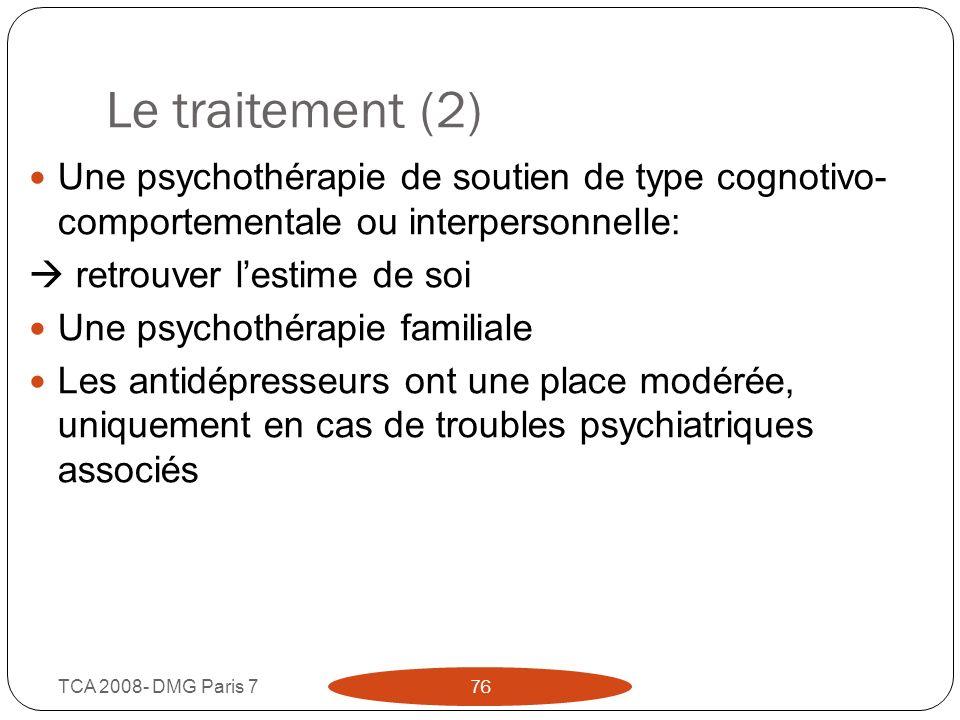 Le traitement (2)Une psychothérapie de soutien de type cognotivo- comportementale ou interpersonnelle: