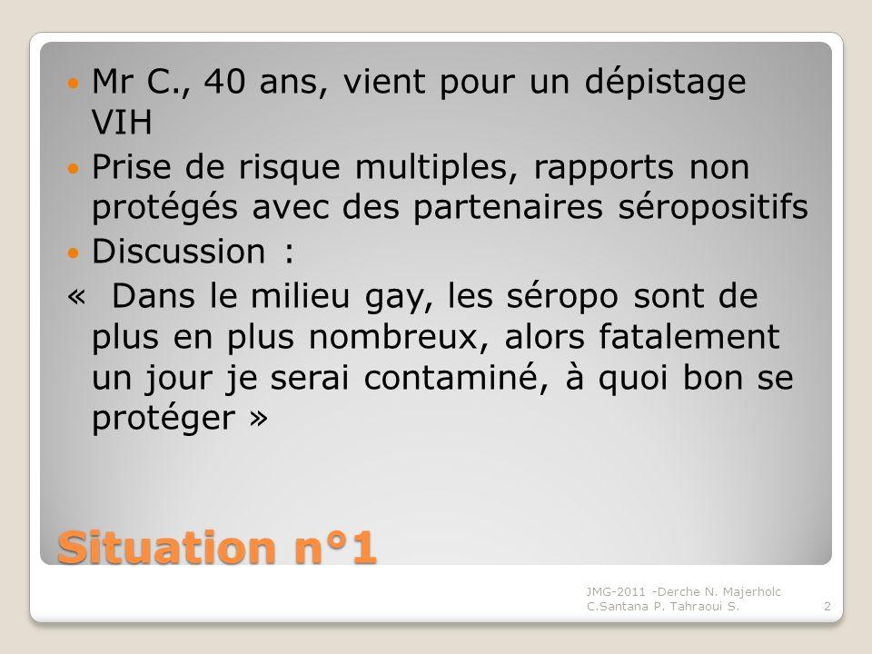 Situation n°1 Mr C., 40 ans, vient pour un dépistage VIH