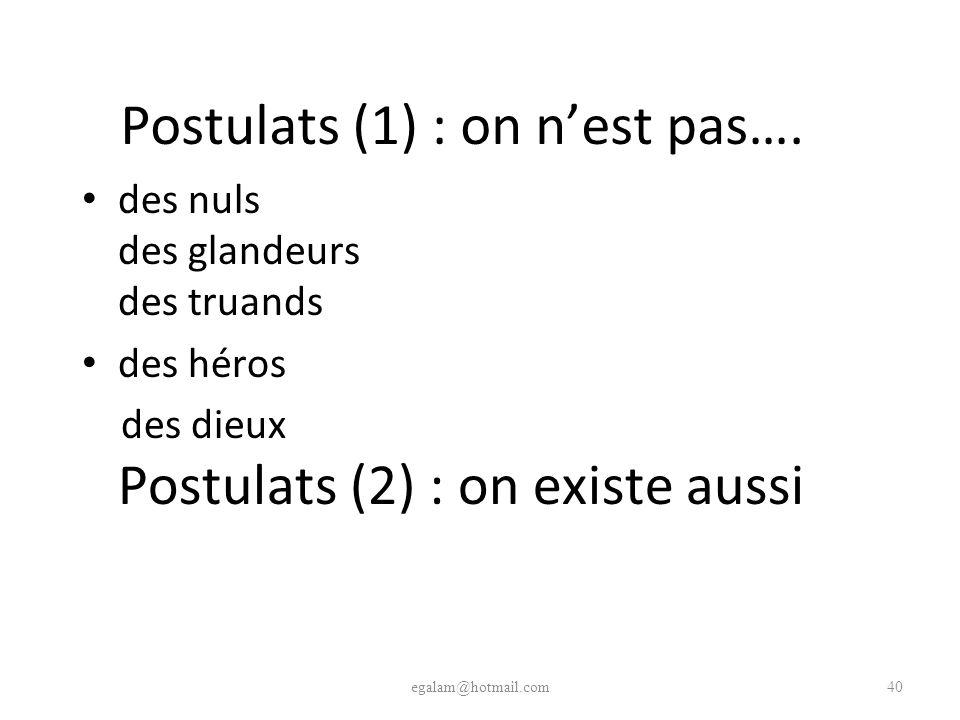 Postulats (1) : on n'est pas….