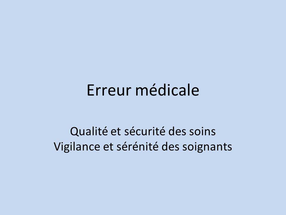 Qualité et sécurité des soins Vigilance et sérénité des soignants