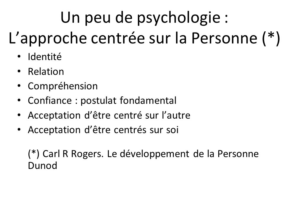 Un peu de psychologie : L'approche centrée sur la Personne (*)