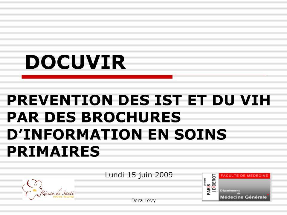 DOCUVIR PREVENTION DES IST ET DU VIH PAR DES BROCHURES D'INFORMATION EN SOINS PRIMAIRES. Lundi 15 juin 2009.