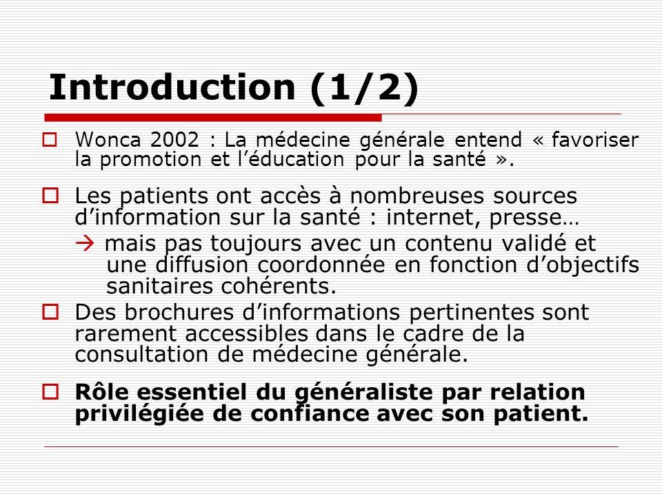 Introduction (1/2) Wonca 2002 : La médecine générale entend « favoriser la promotion et l'éducation pour la santé ».